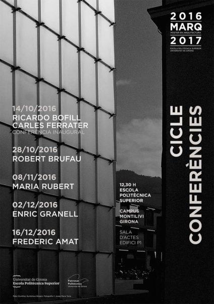 14/10/2016 Conferencia Inaugural de la Escuela Politécnica Superior de la Universidad de Girona a cargo de Ricardo Bofill y Carles Ferrater
